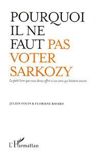 Téléchargez le livre :  Pourquoi il ne faut pas voter Sarkozy