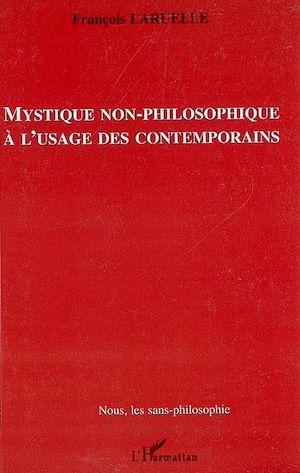 Téléchargez le livre :  Mystique non-philosophique à l'usage des contemporains
