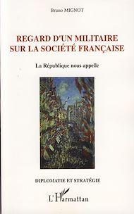 Téléchargez le livre :  Regard d'un militaire sur la société française