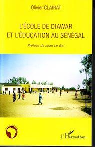 Téléchargez le livre :  L'école de Diawar et l'éducation au Sénégal