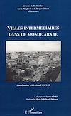 Télécharger le livre :  Villes intermédiaires dans le monde arabe