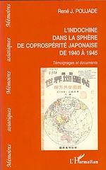 Téléchargez le livre :  L'Indochine dans la sphère de la coprospérité japonaise