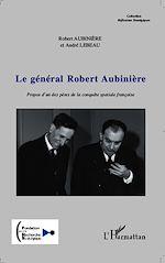 Téléchargez le livre :  Le général Robert Aubinière