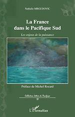 Téléchargez le livre :  La France dans le Pacifique Sud