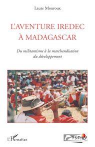 Téléchargez le livre :  L'aventure IREDEC à Madagascar