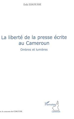 Téléchargez le livre :  La liberté de la presse écrite au Cameroun