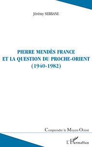 Téléchargez le livre :  Pierre Mendès France et la question du Proche-Orient