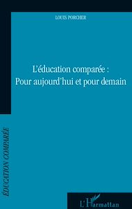Téléchargez le livre :  Education comparée : Pour aujourd'hui et pour demain