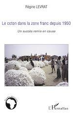 Téléchargez le livre :  Le coton dans la zone franc depuis 1950