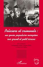 Download this eBook Policiers et criminels : un genre populaire européen sur grand et petit écrans