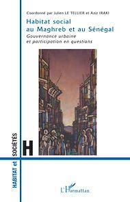 Téléchargez le livre :  Habitat social au Maghreb et au Sénégal
