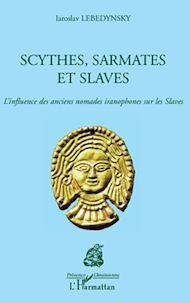 Téléchargez le livre :  Scythes, Sarmates et Slaves