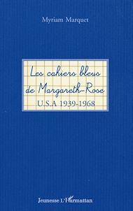Téléchargez le livre :  Les cahiers bleus de Margareth-Rose