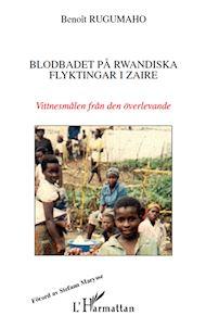 Téléchargez le livre :  BLODBADET PA RWANDISKA FLYKTINGAR I ZAIRE