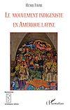 Télécharger le livre :  Le mouvement indigéniste en Amérique Latine
