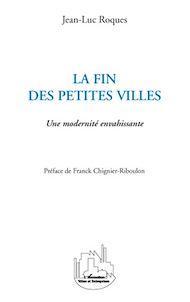 Téléchargez le livre :  La fin des petites villes
