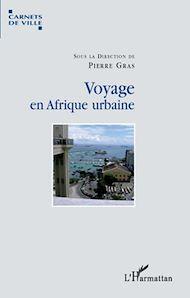 Téléchargez le livre :  Voyage en Afrique urbaine
