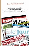 Télécharger le livre :  La langue française et le fait divers en Afrique noire francophone