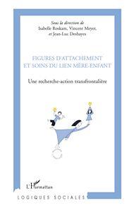 Téléchargez le livre :  Figures d'attachement et soins du liens mère-enfant