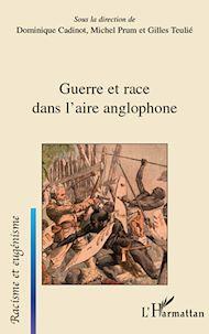 Téléchargez le livre :  Guerre et race dans l'aire anglophone