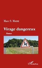 Téléchargez le livre :  Virage dangereux