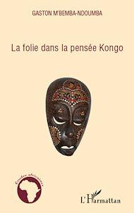 Téléchargez le livre :  La folie dans la pensée Kongo