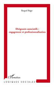 Téléchargez le livre :  Dirigeants associatifs : engagement et professionnalisation