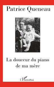 Téléchargez le livre :  La douceur du piano de ma mère