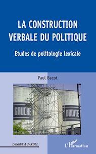 Téléchargez le livre :  La construction verbale du politique