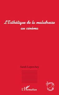 Téléchargez le livre :  L'Esthétique de la maladresse au cinéma