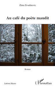 Téléchargez le livre :  Au café du poète maudit