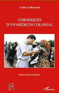 Téléchargez le livre :  Chroniques d'un médecin colonial