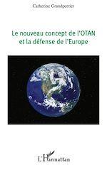 Download this eBook LE NOUVEAU CONCEPT DE L'OTAN ET LA DEFENSE DE L'EUROPE