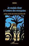 Télécharger le livre :  Je voulais rêver à l'ombre des mosquées