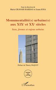 Téléchargez le livre :  Monumentalité(s) urbaine(s) aux XIXe et XXe siècles