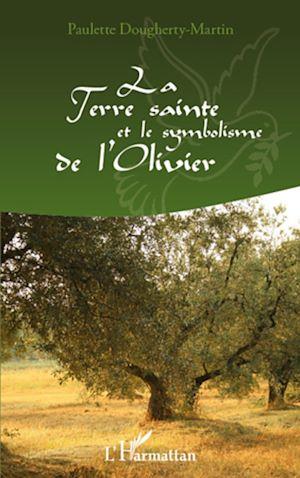 Téléchargez le livre :  La Terre Sainte et le symbolisme de l'Olivier