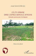 Download this eBook L'élite urbaine dans l'espace agricole africain