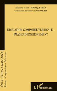 Téléchargez le livre :  Education comparée verticale : images d'enseignement
