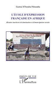 Téléchargez le livre :  L'école d'expression française en Afrique