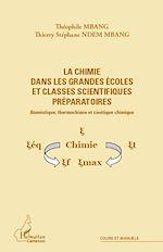 Download this eBook La chimie dans les grandes écoles et classes scientifiques préparatoires