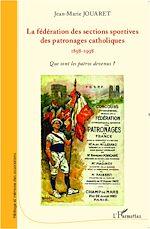 Download this eBook La fédération des sections sportives des patronages catholiques (1898-1998)