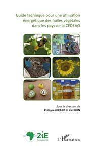 Téléchargez le livre :  Guide technique pour une utilisation énergétique des huiles végétales dans les pays de la CEDEAO