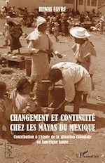 Téléchargez le livre :  Changement et continuité chez les Mayas du Mexique