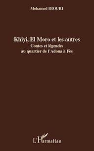 Téléchargez le livre :  Khiyi, El Moro et les autres