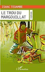 Téléchargez le livre :  Le trou du margouillat