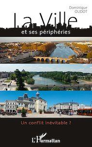 Téléchargez le livre :  La ville et ses périphéries