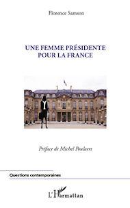 Téléchargez le livre :  Une femme présidente pour la France