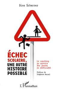 Téléchargez le livre :  Echec scolaire, une autre histoire possible