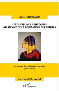 Téléchargez le livre :  Les disciplines artistiques au service de la formation des adultes