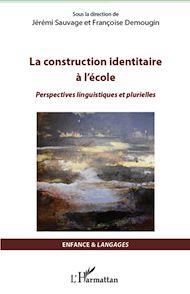 Téléchargez le livre :  La construction identitaire à l'école